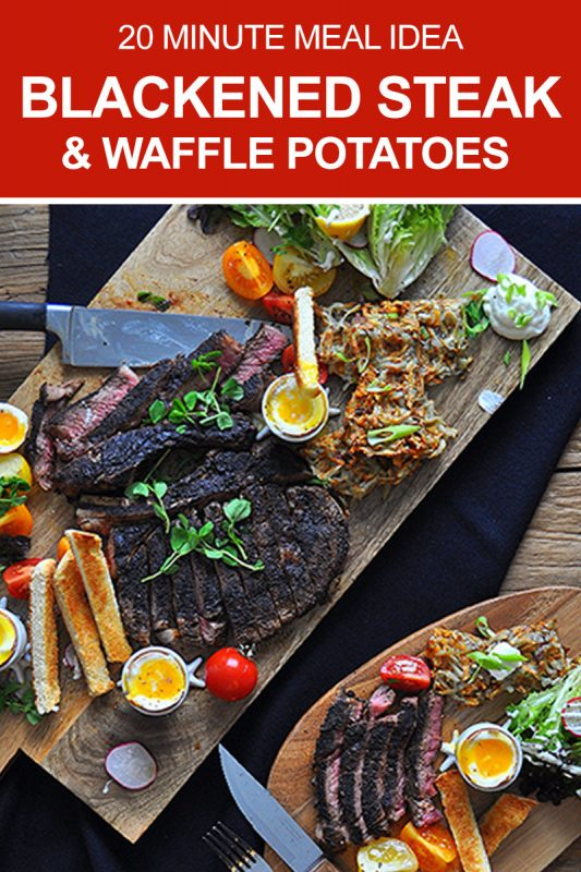 20 Minute Meal: Blackened Stead & Waffle Potatoes