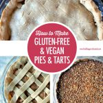 How to Make Gluten Free and Vegan Pie Crusts