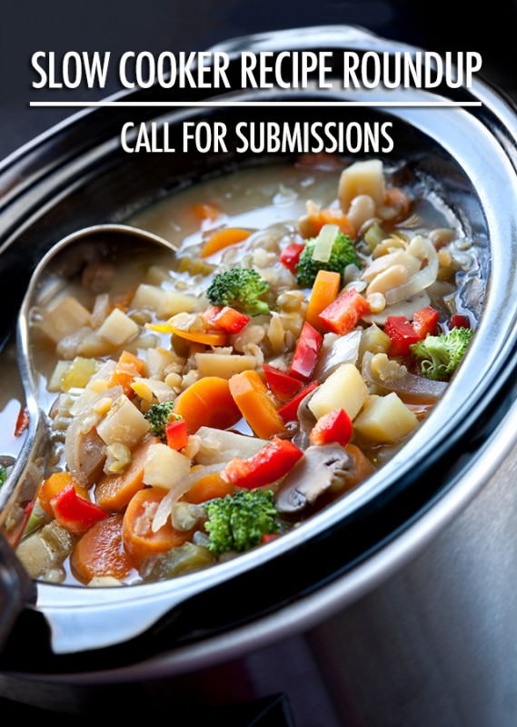 FBC Recipe Roundup Call For Submissions: Slow Cooker Recipes