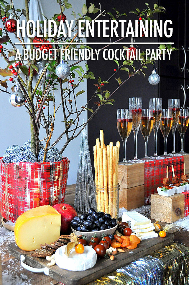 Holiday Entertaining: Budget Friendly Cocktail Parties | Food Bloggers of Canada