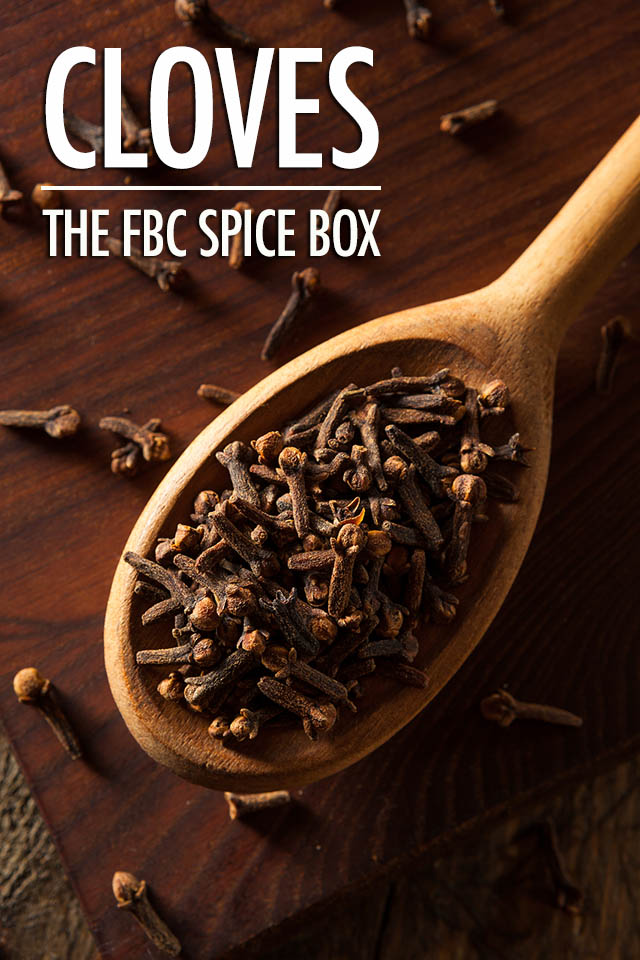 Getting To Know Cloves: The FBC Spice Box