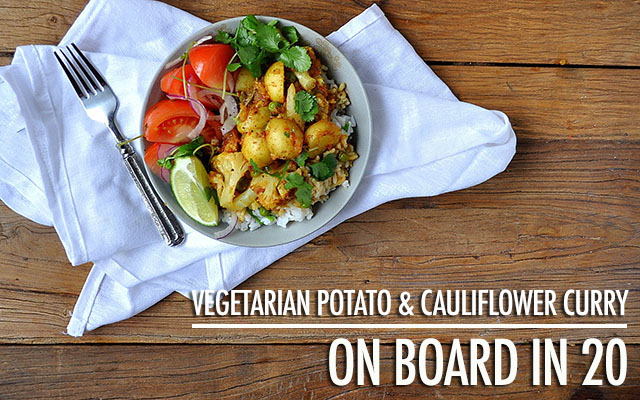 On Board in 20: Vegetarian Potato & Cauliflower Curry