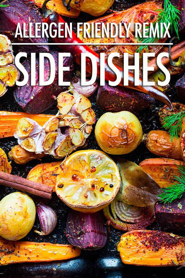 Allergen Friendly Remix: Side Dishes