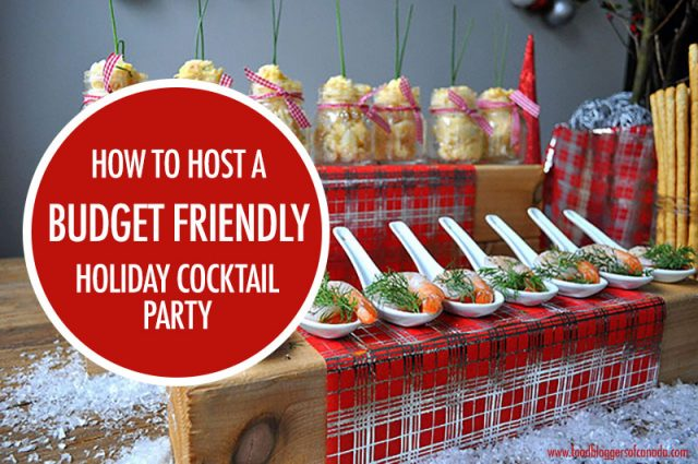 How to Host a Budget Holiday Cocktail Party | Food Bloggers of Canada