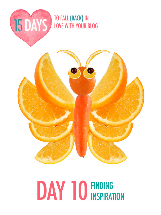 Day 10 of Falling In Love With Your Blog: Finding Inspiration | Food Bloggers of Canada