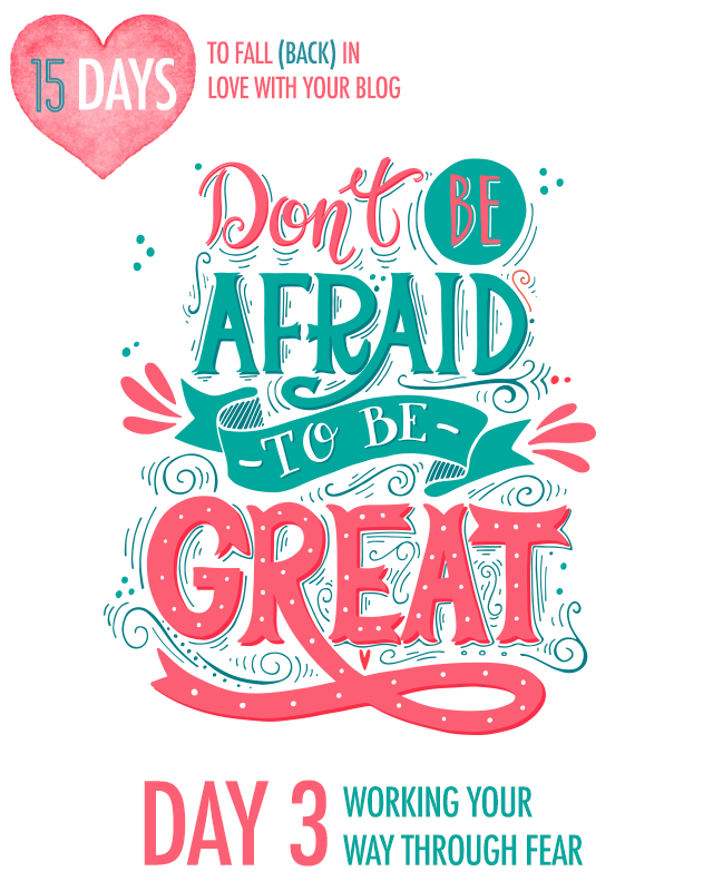 15 Day To Love Your Blog: Day 3 - Working Through Fear | Food Bloggers of Canada