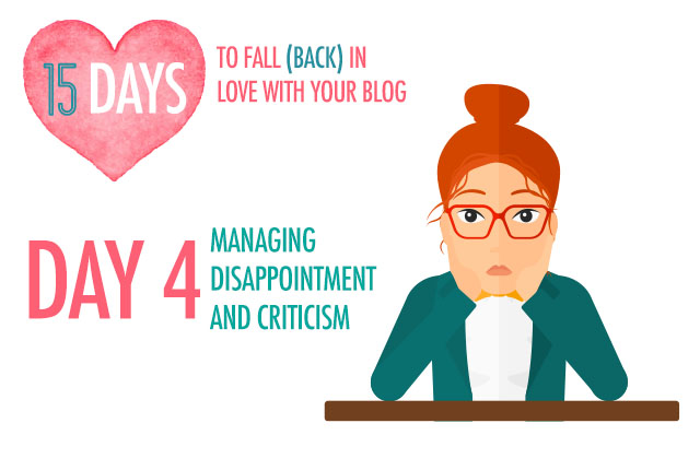 Fall in Love With Your Blog | Day 4: Managing Disappointment and Criticism | Food Bloggers of Canada