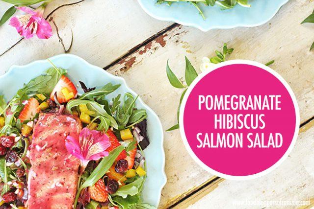 Pomegranate Hibiscus Salmon Salad | Food Bloggers of Canada