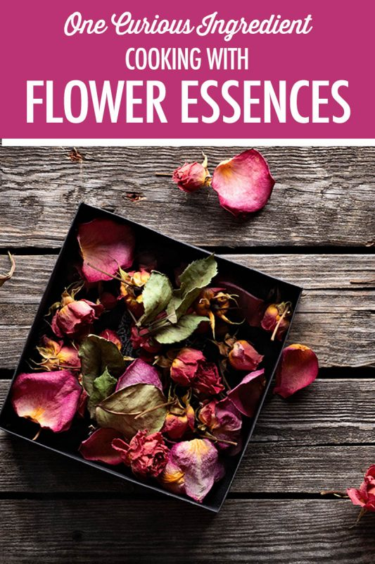 Cooking With Flower Essences | Food Bloggers of Canada
