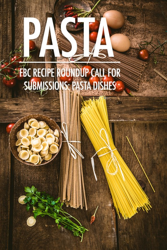 Pasta Recipe Roundup Submissions | Food Bloggers of Canada