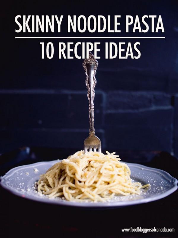 FBC Pasta Week: 10 Skinny Noodle Pasta Recipes | Food Bloggers of Canada