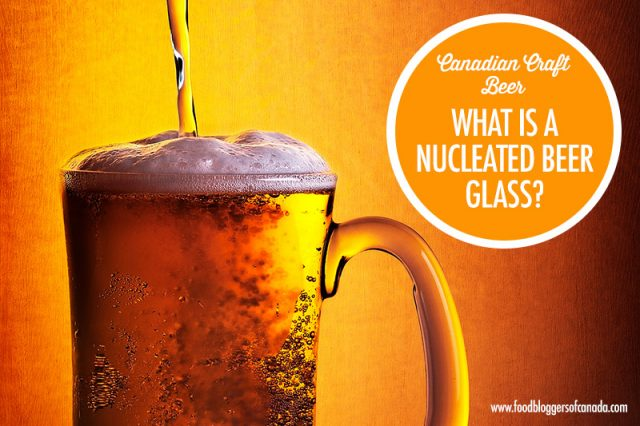 What Is A Nucleated Beer Glass? | Food Bloggers of Canada