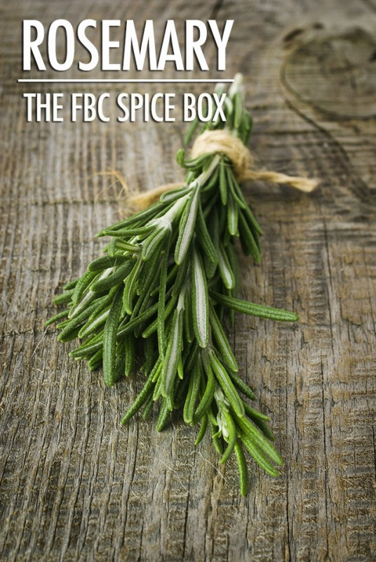The FBC Spice Box: Getting To Know Rosemary | Food Bloggers of Canada