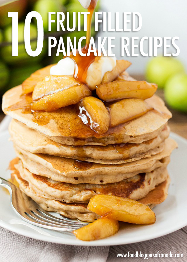 FBC Pancake and Waffle Week: 10 Fruit Filled Pancake Recipes | Food Bloggers of Canada