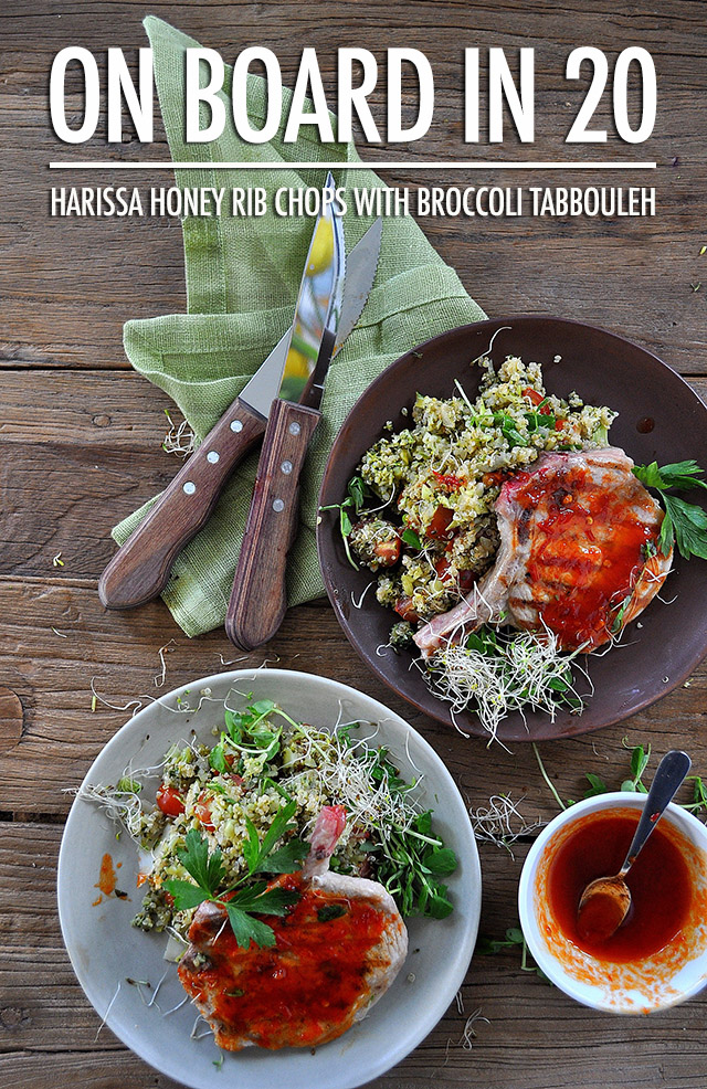 On Board in 20: Harissa Honey Rib Chops with Broccoli Tabbouleh | Food Bloggers of Canada