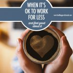 When It's Ok To Work For Less | Food Bloggers of Canada