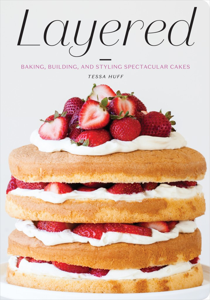 Cookbook Corner: Layered by Tessa Huff | Food Bloggers of Canada