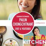 Canadian Tastemaker: Pailin Chongchitnant of Hot Thai Kitchen | Food Bloggers of Canada