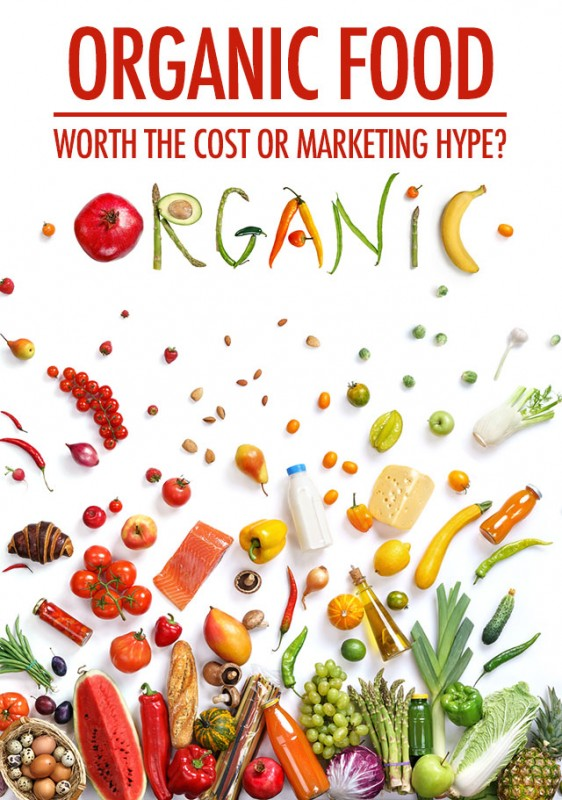Organic Food: Worth the Cost or Marketing Hype | Food Bloggers of Canada