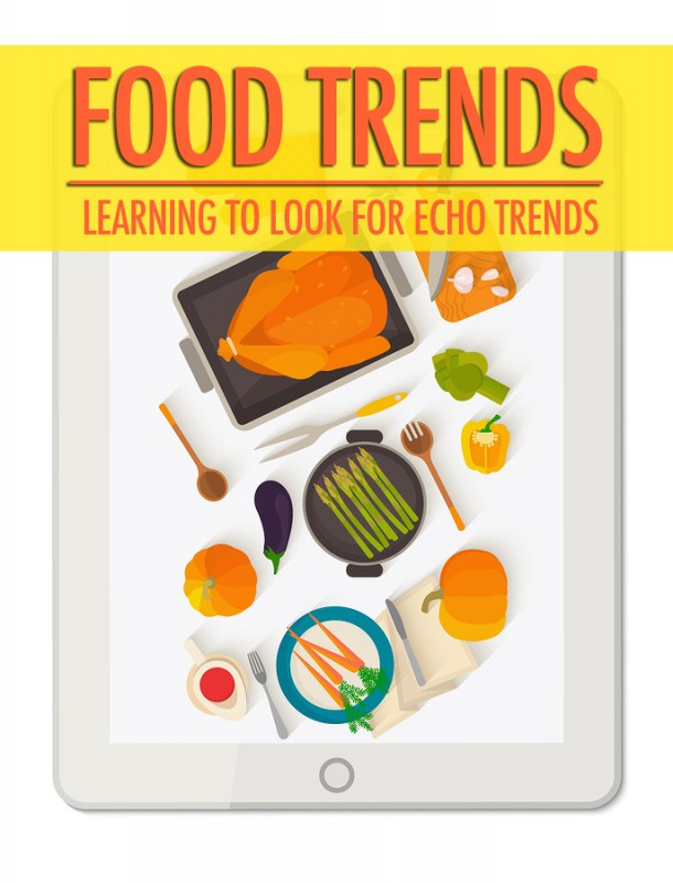 Food Trends TV: Learning To Look for Echo Trends | Food Bloggers of Canada