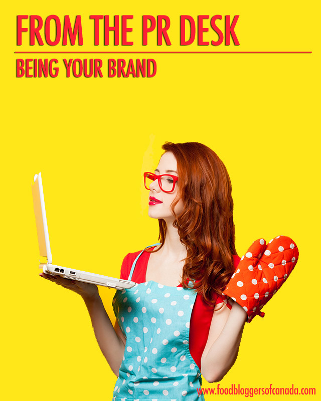 The PR Desk: Be Your Brand | Food Bloggers of Canada