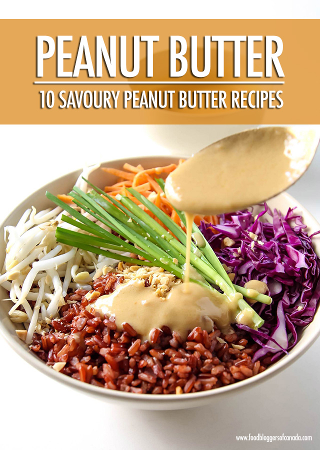 10 Nutty & Savoury Peanut Butter Recipes | Food Bloggers of Canada