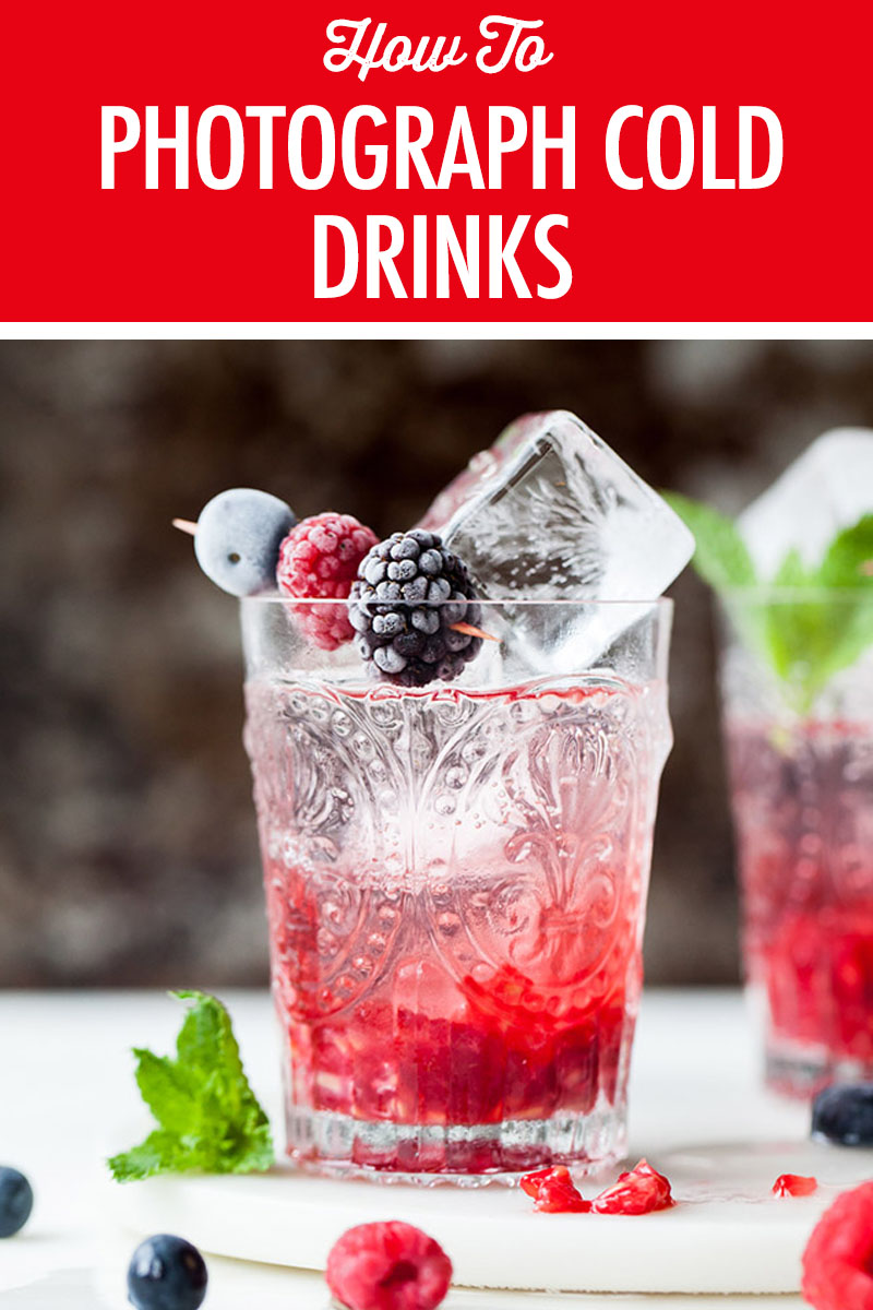 How to Photograph Cold Drinks | Food Bloggers of Canada