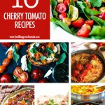 10 Cherry Tomato Recipe Ideas | Food Bloggers of Canada