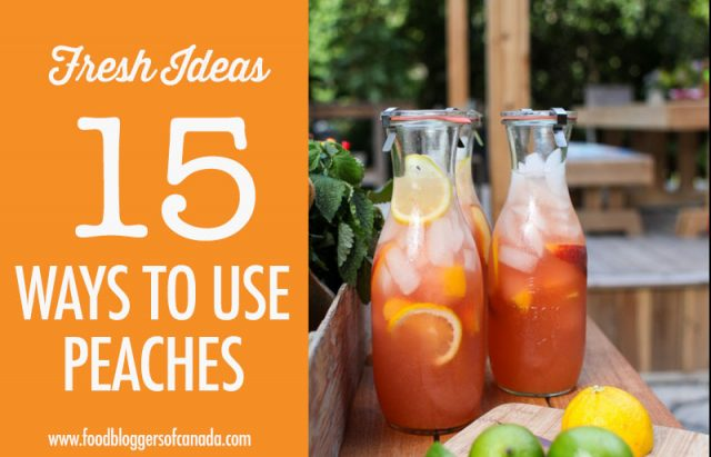 Peach Recipe Ideas | Food Bloggers of Canada