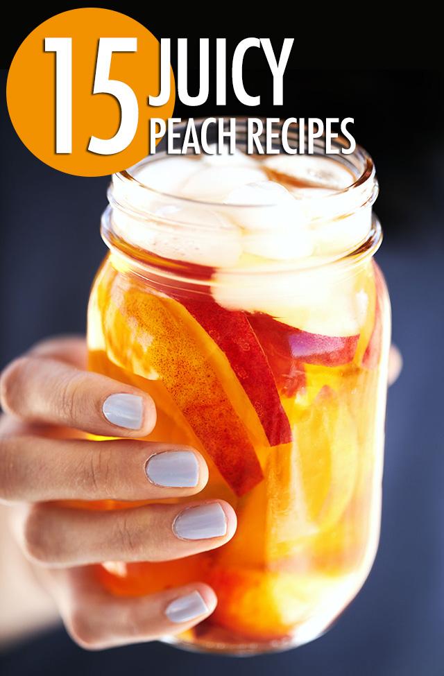 15 Juicy Peach Recipes