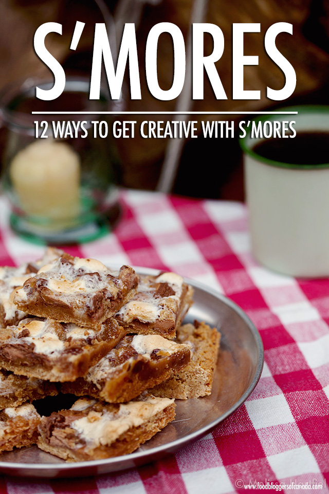 12 Ways to Get Creative With S'Mores | Food Bloggers of Canada