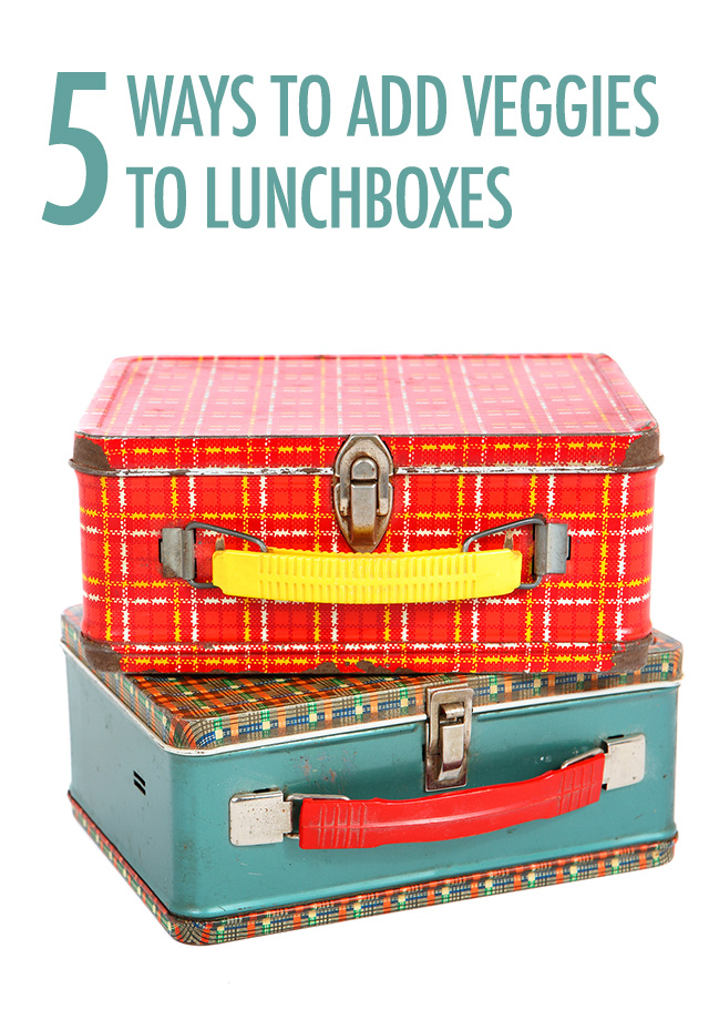5 Ways to Add Veggies to Lunchboxes