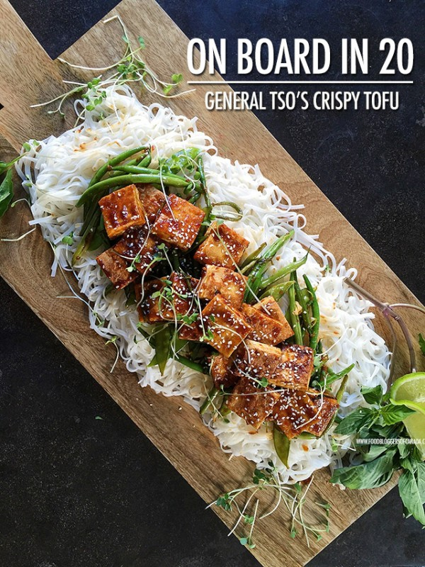 On Board in 20: General Tso's Crispy Tofu | Food Bloggers of Canada