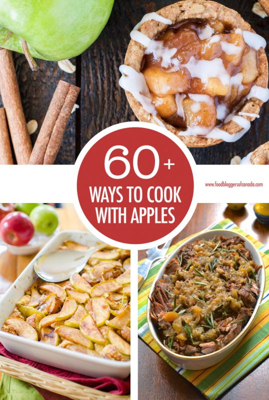 Over 60 Ways To Cook With Apples | Food Bloggers of Canada