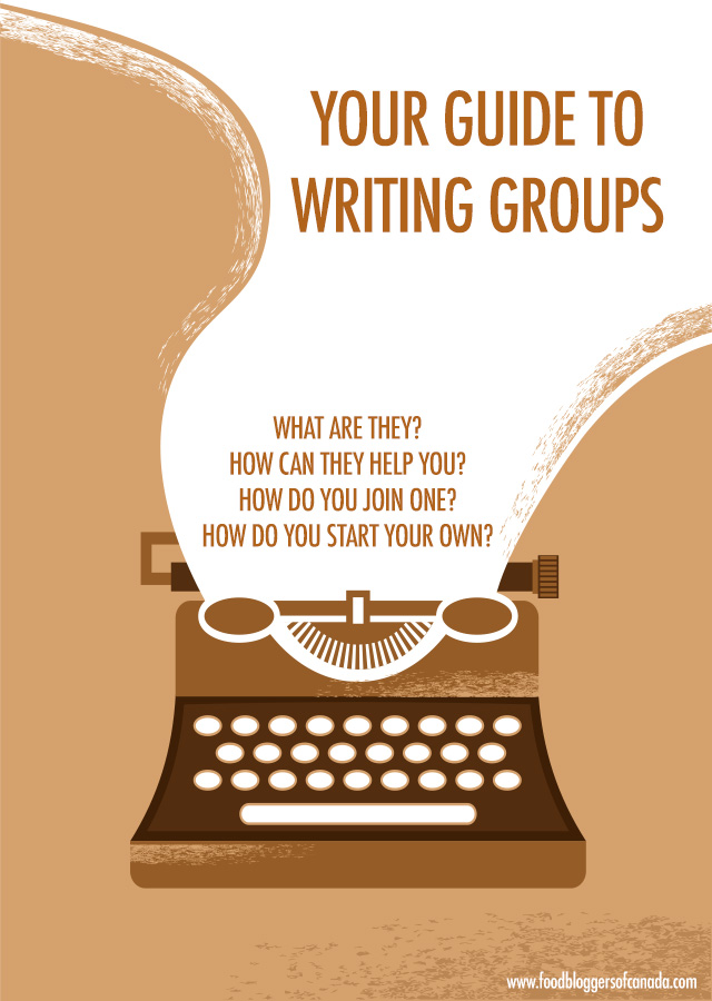 A Guide To Writing Groups for Bloggers | Food Bloggers of Canada