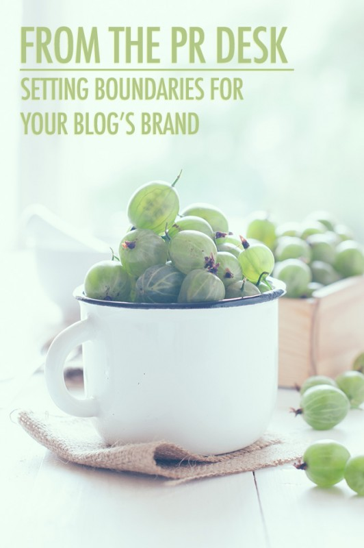 From the PR Desk: Setting Boundaries for Your Blog's Brand | Food Bloggers of Canada