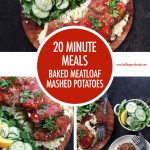 20 Minute Meals: Baked Meatloaf and Mashed Potatoes | Food Bloggers of Canada