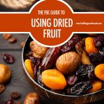 The FBC Guide To Using Dried Fruit | Food Bloggers of Canada