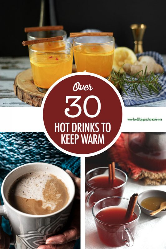 Over 30 Hot Drinks To Keep You Warm | Food Bloggers of Canada