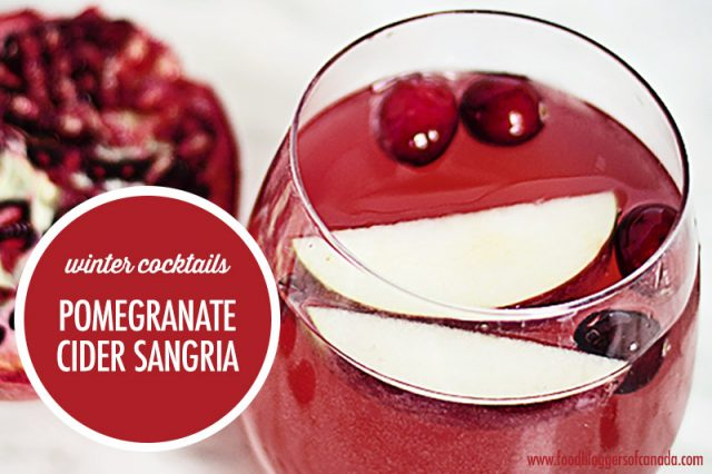 Winter Cocktails: Pomegranate Cider Sangria | Food Bloggers of Canada