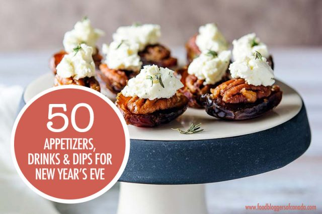 50 New Year's Party Recipe Ideas   Food Bloggers of Canada