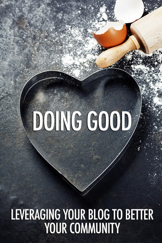 Blogging For Good: Leveraging Your Site To Better Your Community | Food Bloggers of Canada