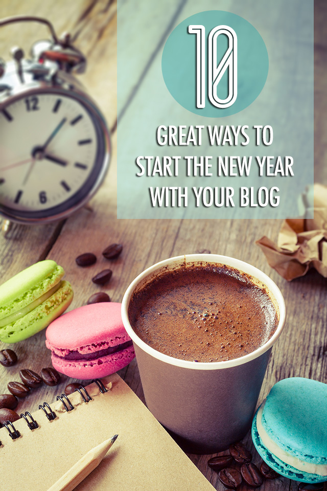 10 Great Ways To Start the New Year Off With Your Blog | Food Bloggers of Canada