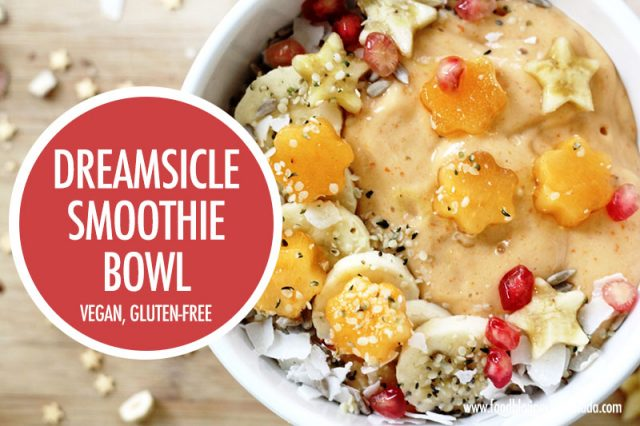 Dreamsicle Smoothie Bowl | Food Bloggers of Canada