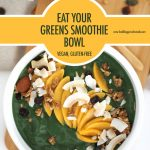 Eat Your Greens Smoothie Bowl   Food Bloggers of Canada