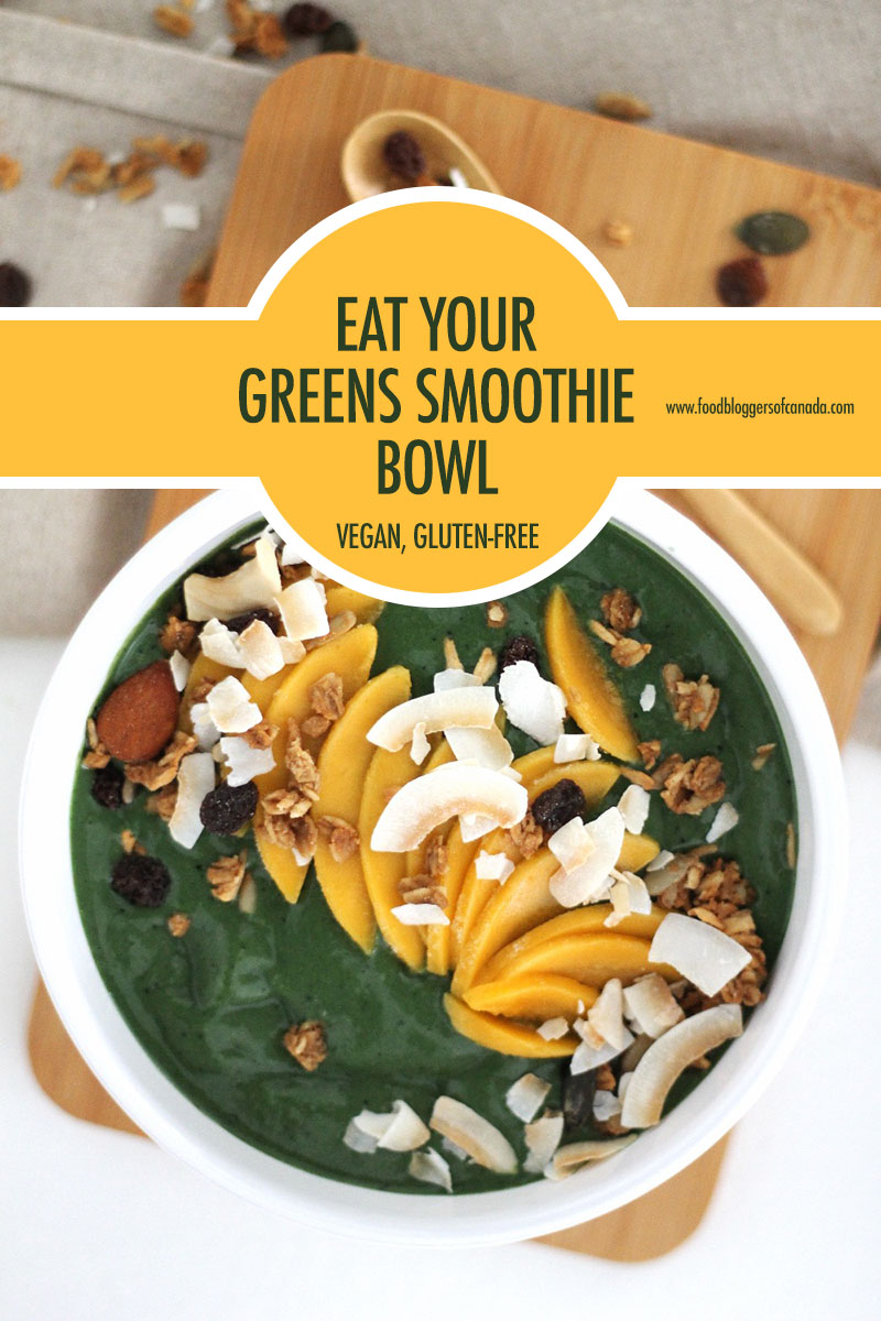 Eat Your Greens Smoothie Bowl | Food Bloggers of Canada
