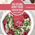 The Feeling Berry Good Smoothie Bowl | Food Bloggers of Canada