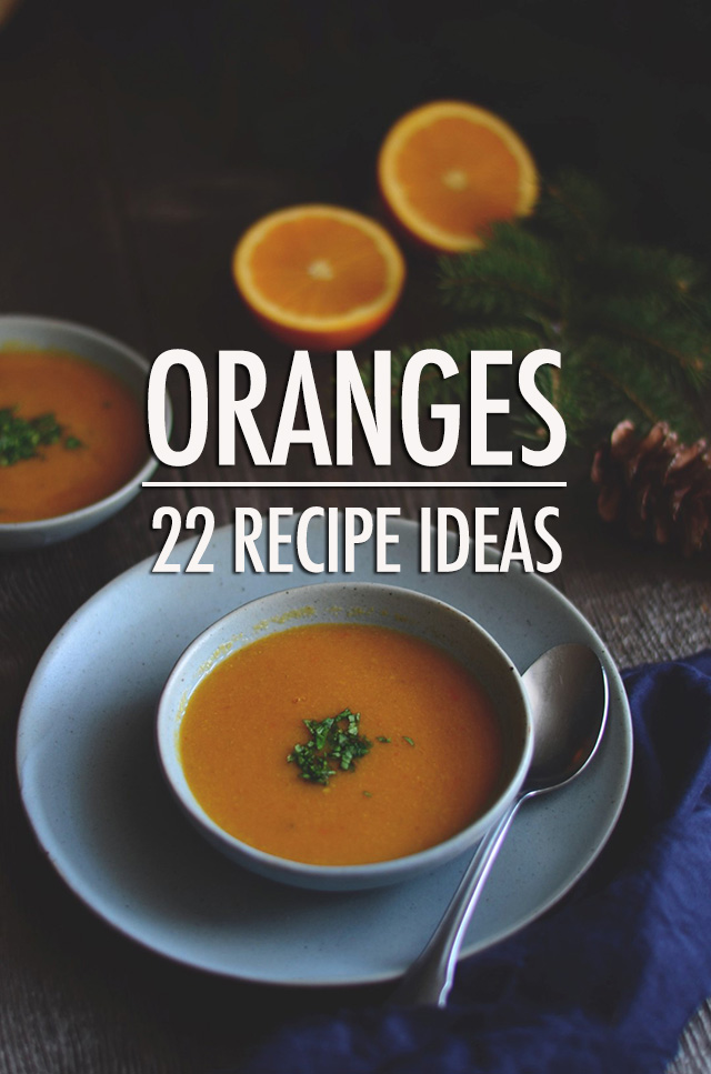22 Recipes Ideas For Oranges | Food Bloggers of Canada