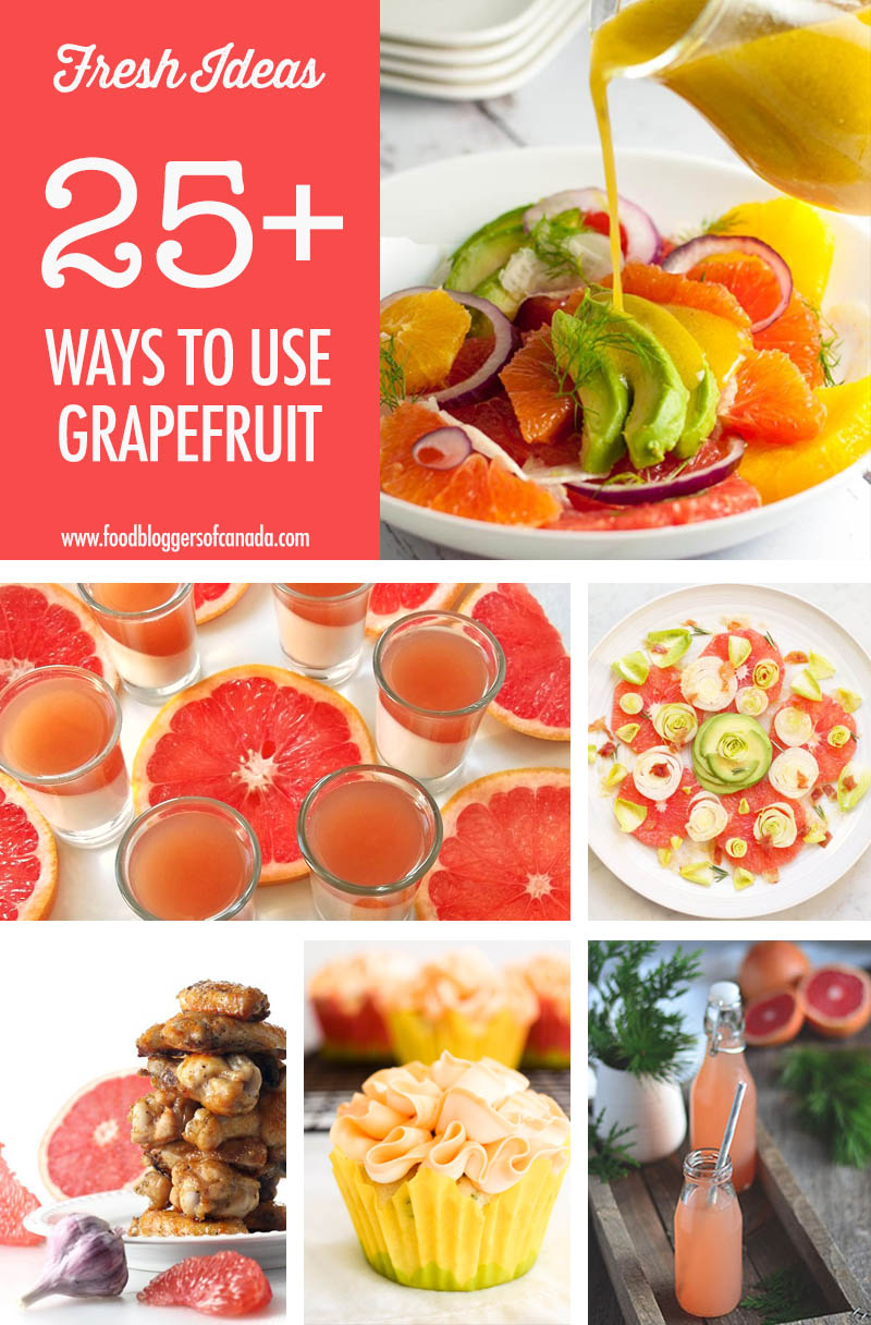 Over 25 Grapefruit Recipe Ideas   Food Bloggers of Canada