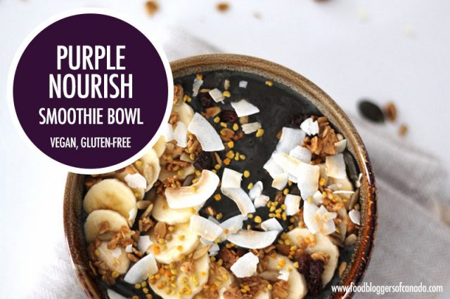 Purple Nourish Vegan Smoothie Bowl | Food Bloggers of Canada